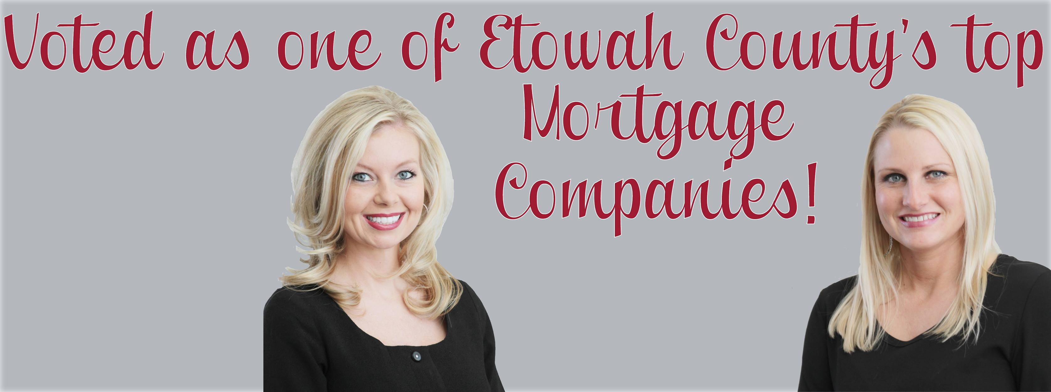 Voted as one of Etowah County's top mortgage companies!